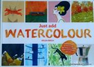 Just Add Watercolour Book by Helen Birch
